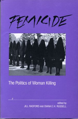 Diana Russell Feminicide, The politics of Woman Killing