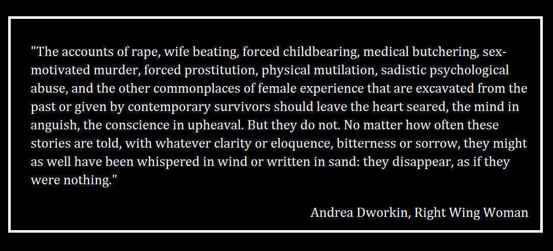 Andrea Dworkin, They disappear, as if they were nothing